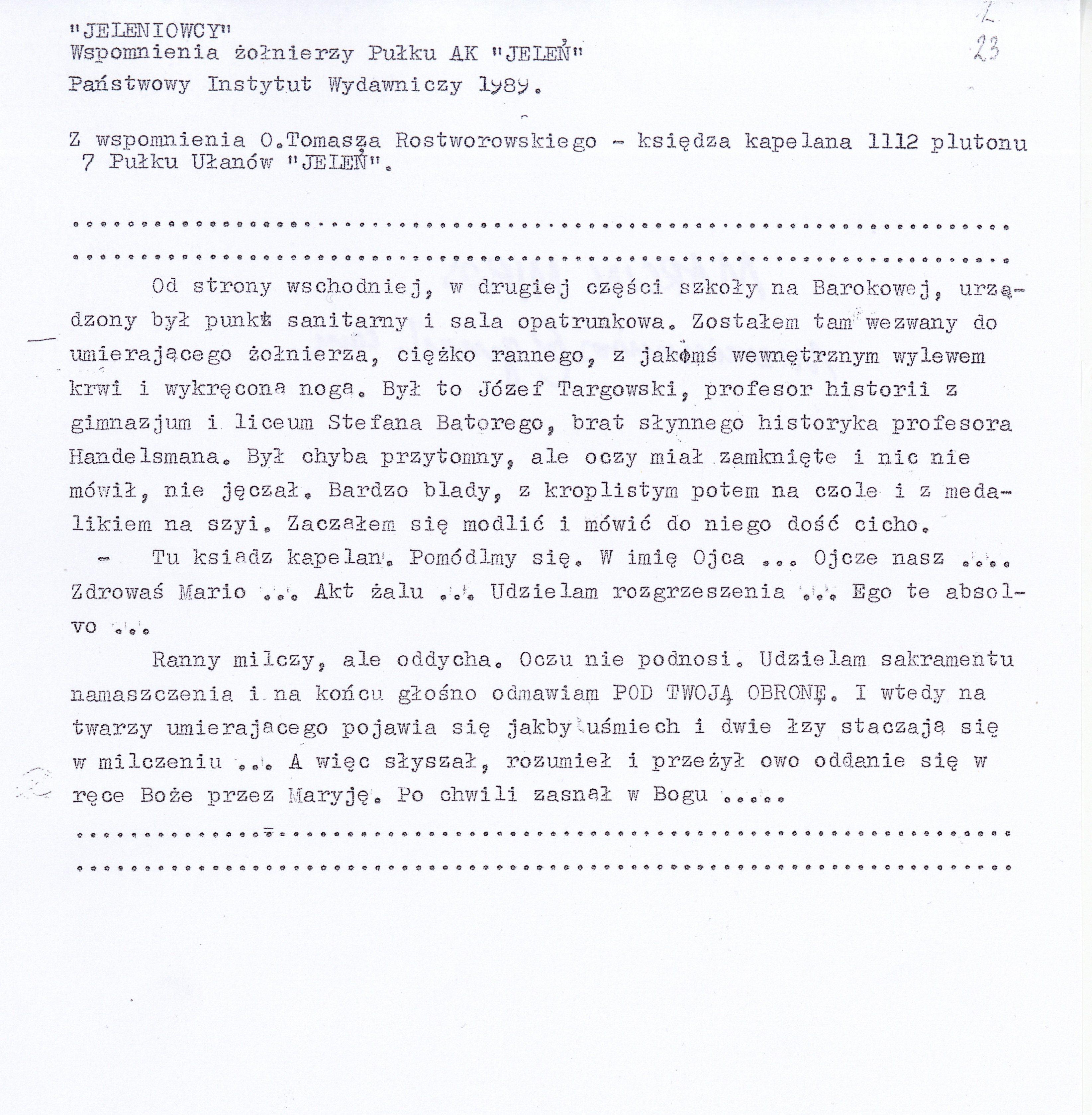 """Relacja  o. Tomasza Rostworowskiego, kapelana PW w: """"Jeleniowcy"""". Wspomnienia żołnierzy Pułku AK Jeleń. PIW, 1989. Kserokopia udostępniona przez  p. Marcina Mirosa, Muzeum Szkolne Liceum Batorego w Warszawie."""