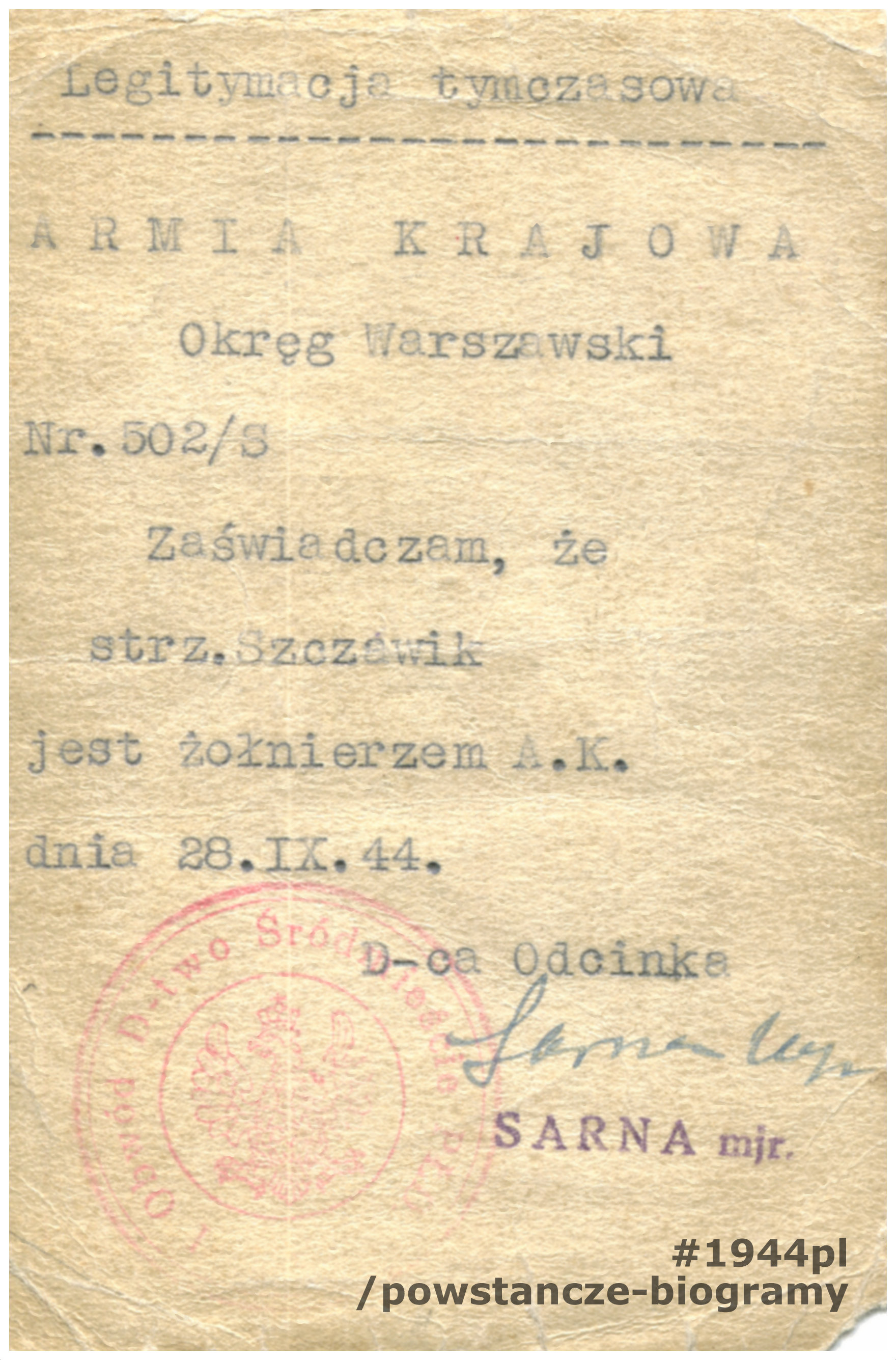 Legitymacja tymczasowa Armii Krajowej Okręg Warszawski nr 502/S informująca, że strz. Szczawik jest żołnierzem AK. Dokument wystawiony 28.09.1944. Na rewersie przydział żołnierza oraz wpis o przyznaniu Krzyża Walecznych i awansie na kaprala. Ze zbiorów Muzeum Powstania Warszawskiego, sygn. MPW-A-3823 (P/4294)